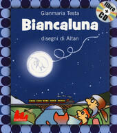 Biancaluna. Ediz. illustrata. Con CD Audio