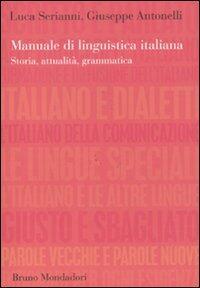 manuale di linguistica italiana storia attualit grammatica rh libraccio it