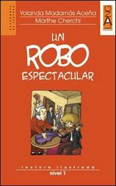Un robo espectacular. Lectura ilustrada. Nivel 1. Con CD Audio