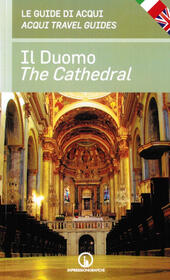 Il duomo. Le guide di Acqui-The cathedral. Acqui travel guides. Ediz. bilingue