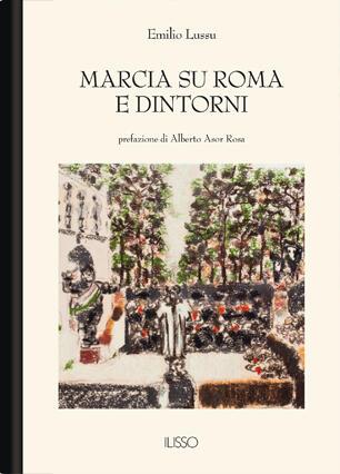 marcia su roma e dintorni  Marcia su Roma e dintorni - Emilio Lussu Libro -