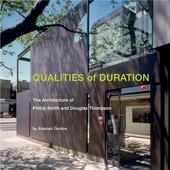 Qualities of duration. The architecture of Phillip Smith and Douglas Thompson. Ediz. illustrata