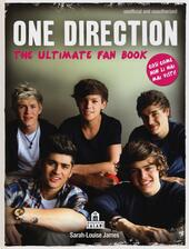 One Direction. The ultimate fan book  - Sarah-Louise James Libro - Libraccio.it