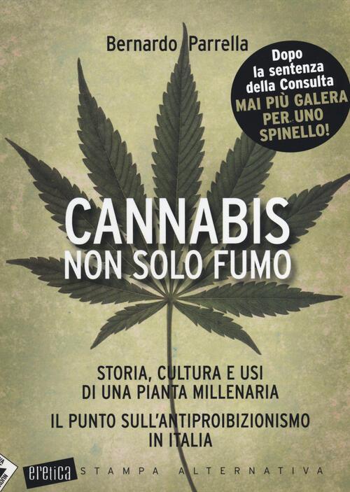 Cannabis non solo fumo storia cultura e usi di una for Una storia a pianta aperta