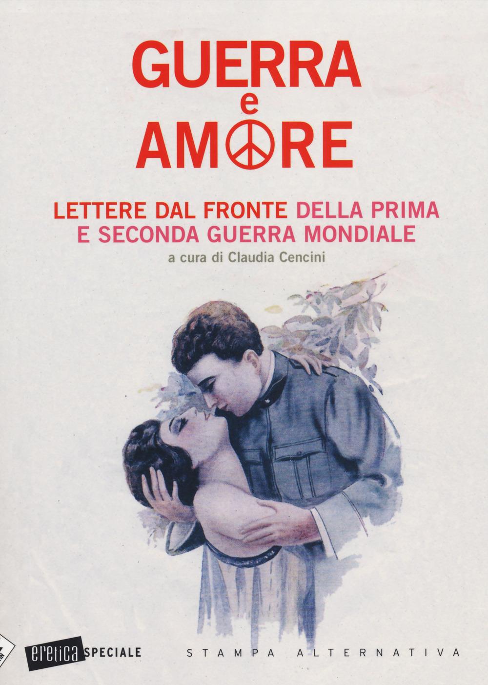 Image of Guerra e amore. Lettere dal fronte della prima e seconda guerra mo..