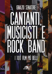 Cantanti, musicisti e rock band. I 100 film più belli