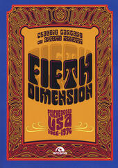 Fifth dimension. Psichedelia USA 1966-1974