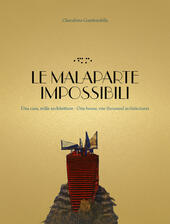 Le Malaparte impossibili. Una casa, mille architetture. One house, one thousand architectures. Ediz. bilingue