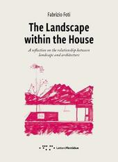 The landscape within the house. A reflection on the relationship between landscape and architecture