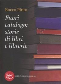 Image of (NUOVO o USATO) Fuori catalogo: storie di libri e librerie