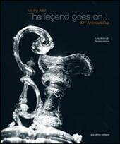 The legend goes on... 1851 to 2007. 32nd America's Cup. Ediz. illustrata