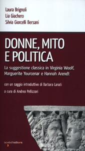 Donne, mito e politica. La suggestione classica in Virginia Woolf, Marguerite Yourcenar e Hannah Arendt