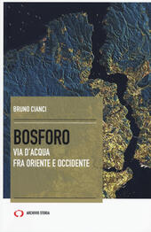 Bosforo. Via d'acqua fra Oriente e Occidente