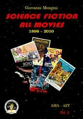 Science fiction all movies. Vol. 2: AMA-AZT enciclopedia della fantascienza per immagini.
