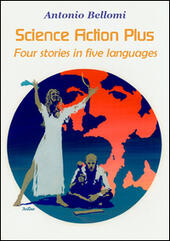 Science fiction plus. Four stories in five languages. Ediz. italiana, inglese, francese e tedesca  - Antonio Bellomi Libro - Libraccio.it