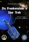 Da Frankenstein a Star Trek. Scienza medica e fantasie scientifiche