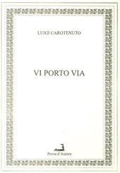Vi porto via  - Luigi Carotenuto Libro - Libraccio.it