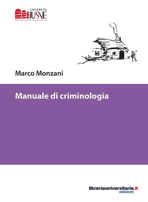 Manuale Di Criminologia Marco Monzani Libro Libraccio It