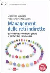 Management delle reti indirette. Strategie e strumenti per gestire le partnership commerciali
