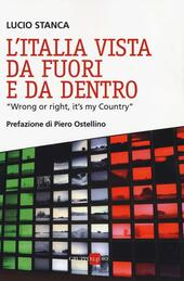 L' Italia vista da fuori e da dentro. «Wrong or right, it's my Country»