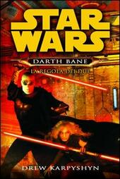 La regola dei due. Star Wars. Darth Bane. Vol. 2