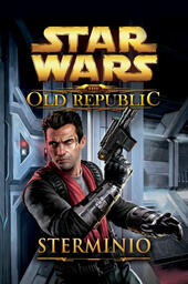 Star wars the old republic. Sterminio