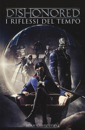 Dishonored. I riflessi del tempo