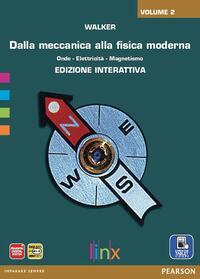 Dalla meccanica alla fisica moderna. Con e-book. Con espansione online. Vol. 2