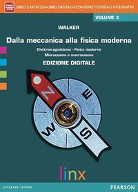 Dalla meccanica alla fisica moderna. Con e-book. Con espansione online. Vol. 3