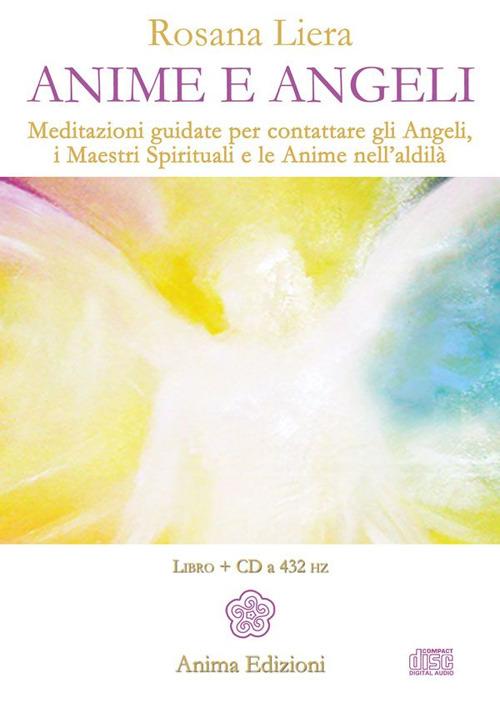 Image of Anime e angeli. Meditazioni guidate per contattare gli angeli, i m..