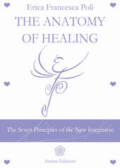Anatomy of healing. The seven principles of the new integrated medicine