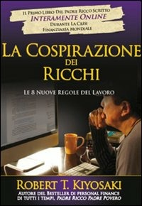 Image of La cospirazione dei ricchi. Le 8 nuove regole del lavoro