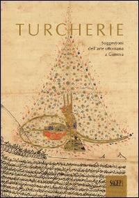 Image of Turcherie. Suggestioni dell'arte ottomana a Genova. Catalogo della..