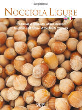 Nocciola ligure. Tradizione e futuro del Misto Chiavari-Tradition and future of the Misto Chiavari