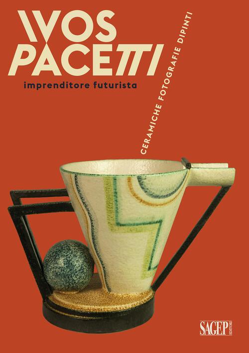 Ivos Pacetti imprenditore futurista. Ceramiche, fotografie ...