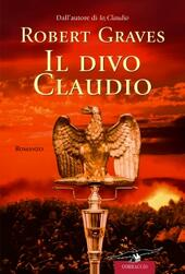 Il divo Claudio  - Robert Graves Libro - Libraccio.it