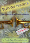 Blow the trumpets. Essentia elements for playing in a big band and jazz ensamble. Con 2 CD-Audio. Vol. 1
