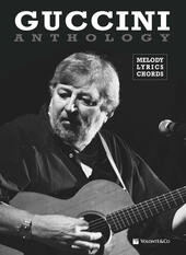 Guccini anthology. Mmelody, lyrics, chords
