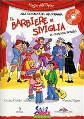 Il barbiere di Siviglia di Gioachino Rossini. Ediz. illustrata. Con CD Audio