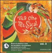 Ma che musica! Con CD Audio. Vol. 3