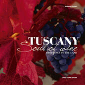 Tuscany. Soul of Wine (Obedience to the Land)
