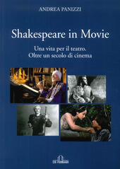 Shakespeare in movie. Una vita per il teatro. Oltre un secolo di cinema