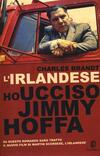 L' irlandese. Ho ucciso Jimmy Hoffa