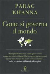 Come si governa il mondo  - Parag Khanna Libro - Libraccio.it