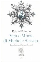 Vita e morte di Michele Serveto
