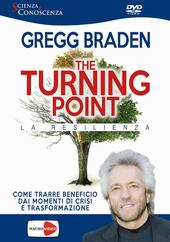 Turning point. La resilienza. DVD