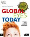 Global eyes today. Con CD Audio. Con e-book. Con espansione online