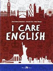 I care english  - Anna Maria Cirincione, Corrado Izzo, Rosa Olimpo Libro - Libraccio.it