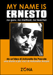 My name is Ernesto, no guru, no method, no teacher