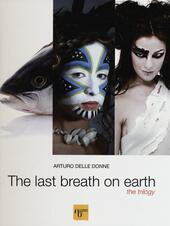The last breath on earth. The trilogy. Ediz. italiana, inglese e russa